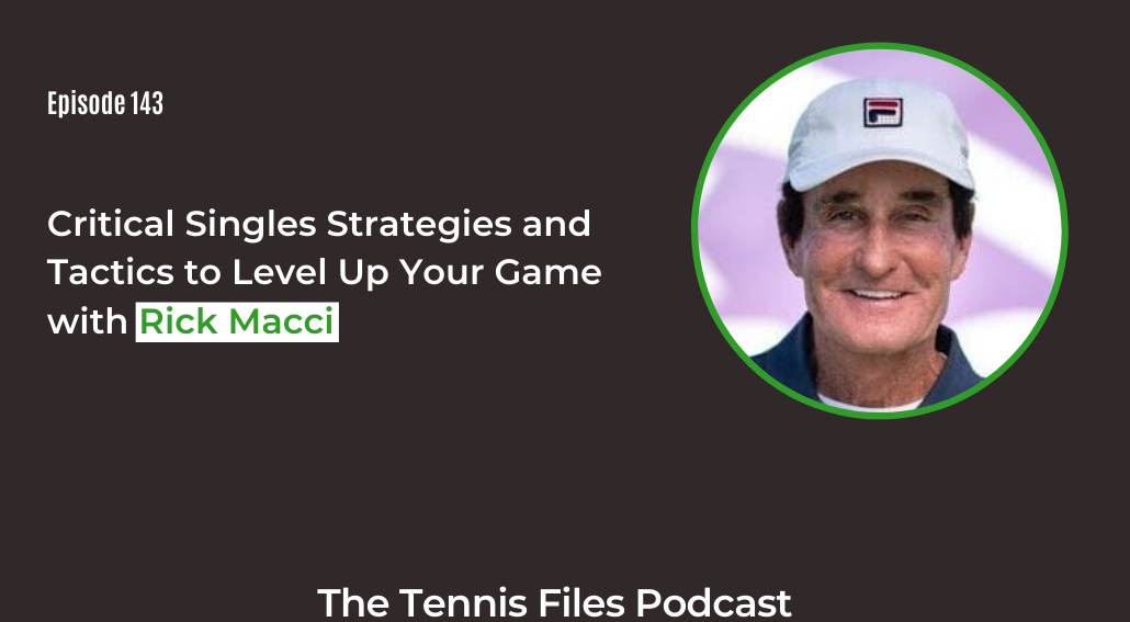 FB TFP 143_ Critical Singles Strategies and Tactics to Level Up Your Game with Rick Macci