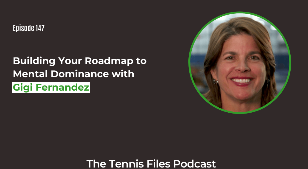 FB TFP 147_ Building Your Roadmap to Mental Dominance with Gigi Fernandez