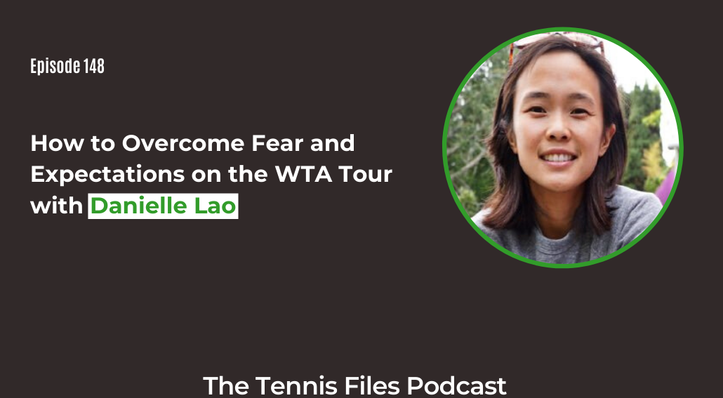 FB TFP 148_ How to Overcome Fear and Expectations on the WTA Tour with Danielle Lao