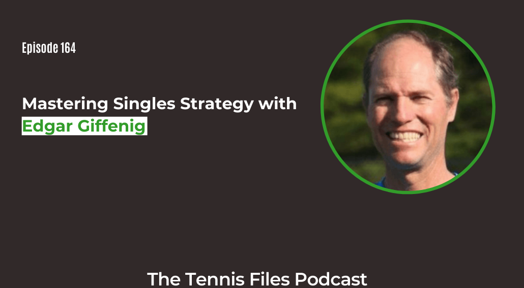 FB TFP 164_ Mastering Singles Strategy with Edgar Giffenig