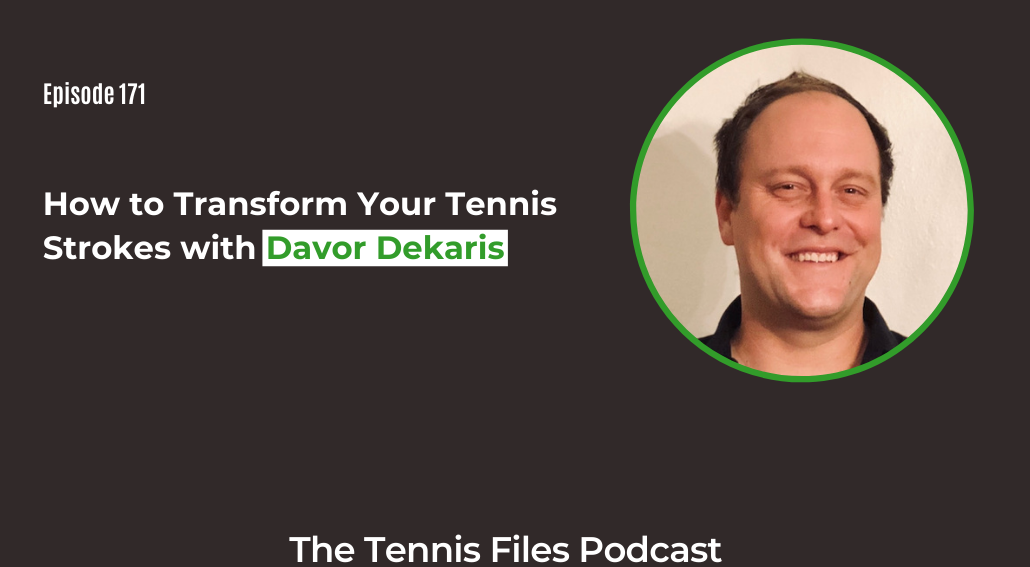 FB TFP 171_ How to Transform Your Tennis Strokes with Davor Dekaris
