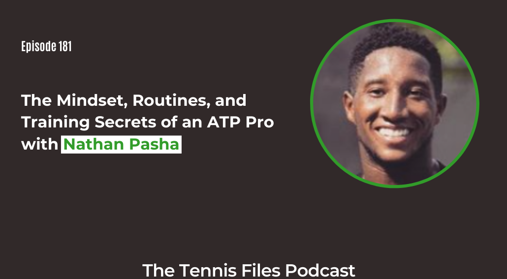 FB TFP 181_ The Mindset, Routines, and Training Secrets of an ATP Pro with Nathan Pasha