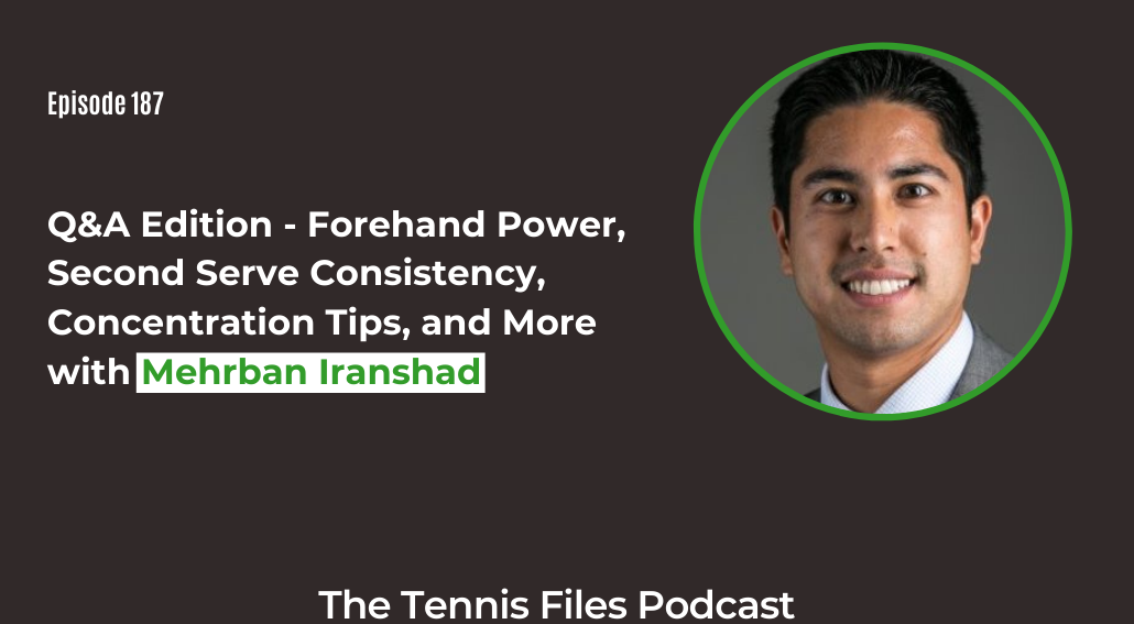 FB TFP 187_ Q&A Edition - Forehand Power, Second Serve Consistency, Concentration Tips, and More!