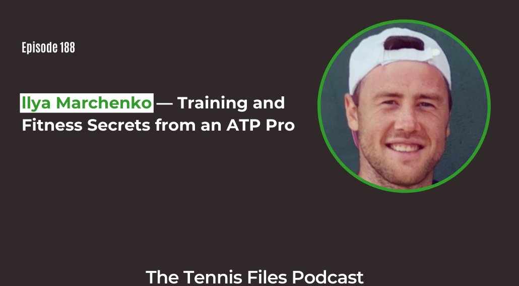 FB TFP 188_ Illya Marchenko — Training and Fitness Secrets from an ATP Pro