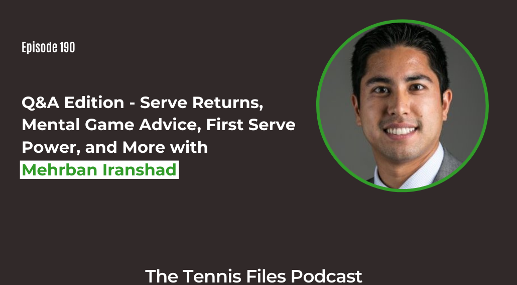 FB TFP 190_ Q&A Edition - Serve Returns, Mental Game Advice, First Serve Power, and More!