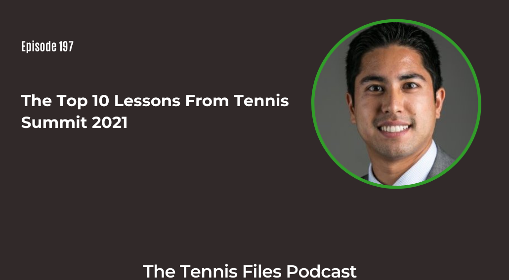 FB TFP 197_ The Top 10 Lessons From Tennis Summit 2021