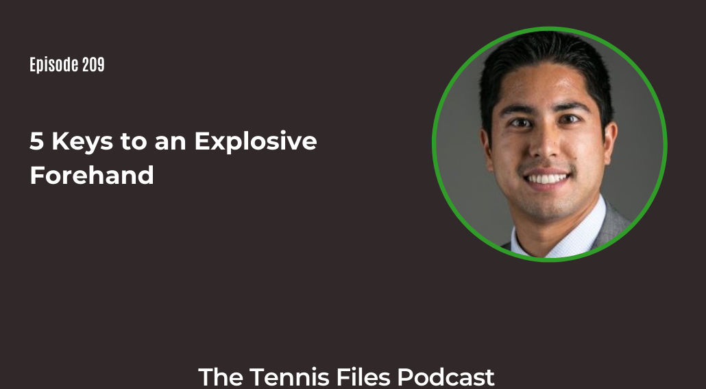 FB TFP 209_ 5 Keys to an Explosive Forehand