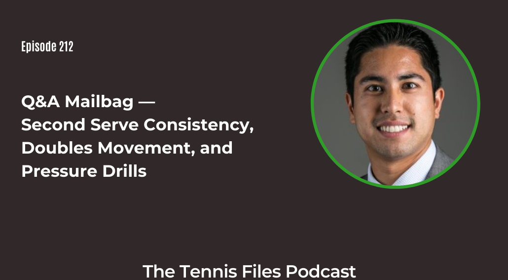 FB TFP 212_ Q&A Mailbag — Second Serve Consistency, Doubles Movement, and Pressure Drills