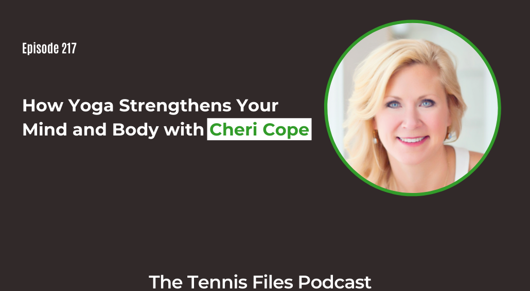 FB TFP 217 How Yoga Strengthens Your Mind and Body with Cheri Cope