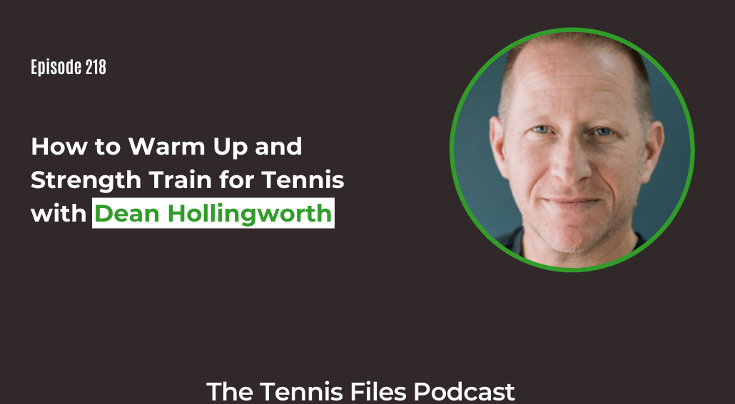 FB TFP 218_ How to Warm Up and Strength Train for Tennis with Dean Hollingworth